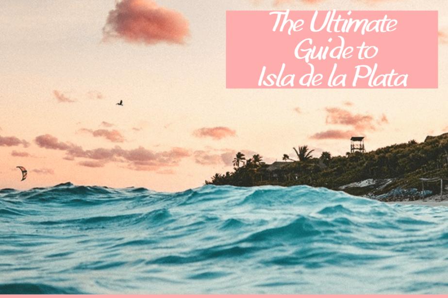 The Ultimate Guide To Isla de laPlata